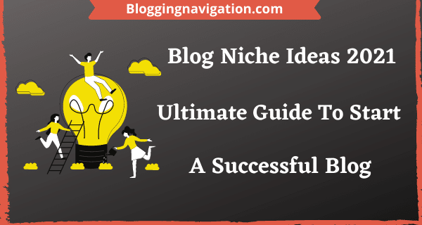 Blog Niche Ideas 2021