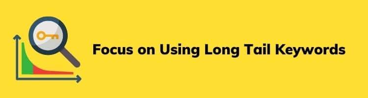 Use Long Tail Keyword